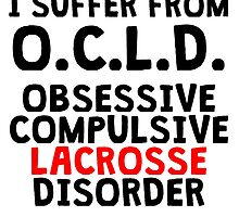 Obsessive Compulsive Lacrosse Disorder by kwg2200
