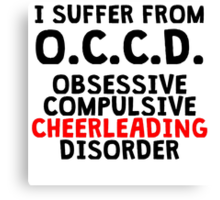 Obsessive Compulsive Cheerleading Disorder Canvas Print