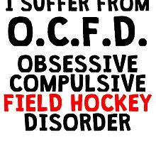 Obsessive Compulsive Field Hockey Disorder by kwg2200