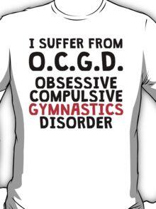 Obsessive Compulsive Gymnastics Disorder T-Shirt