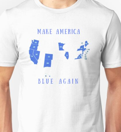 Make America Blue Again Unisex T-Shirt