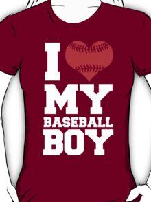 I LOVE MY BASEBALL BOY T-Shirt
