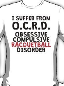 Obsessive Compulsive Racquetball Disorder T-Shirt