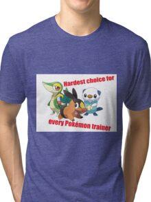 hard choice Tri-blend T-Shirt