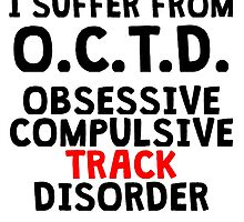 Obsessive Compulsive Track Disorder by kwg2200