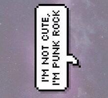 I'm not cute, I'm punk rock by monumentour