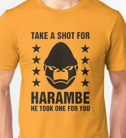 Take a shot(drink) for harambe, he took one for you Unisex T-Shirt