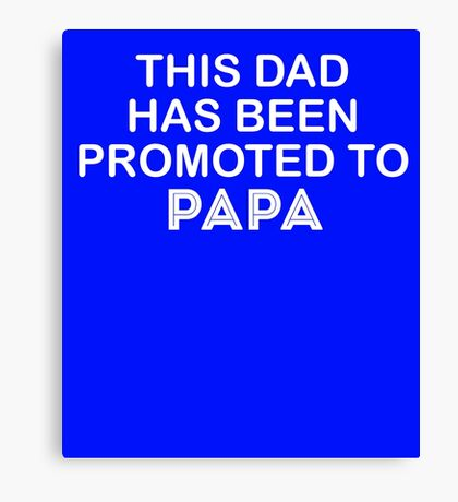 To Papa Cute New Baby  Canvas Print