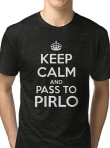 KEEP CALM AND PASS TO PIRLO Tri-blend T-Shirt