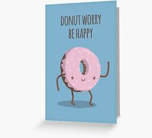 Donut worry, be happy - Card Greeting Card