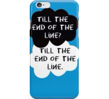 Til The End of the Line iPhone Case/Skin