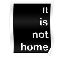 It is not home Poster