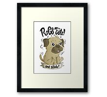Pugs are cute Framed Print