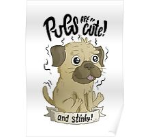 Pugs are cute Poster