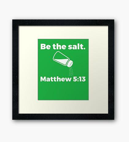 The Salt Matthew  Framed Print
