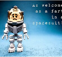 As welcome as a fart in a space suit! by Tim Constable