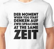 Der Moment When You Start Funny German/English Language Student Unisex T-Shirt