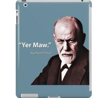 """Yer Maw."" - Sigmund Freud Quote iPad Case/Skin"