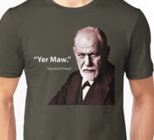 """Yer Maw."" - Sigmund Freud Quote Unisex T-Shirt"