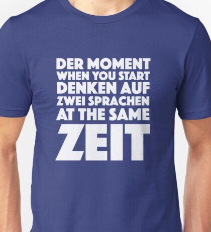 Der Moment When You Start German Student English Learner Germany, Austria, Switzerland  Unisex T-Shirt