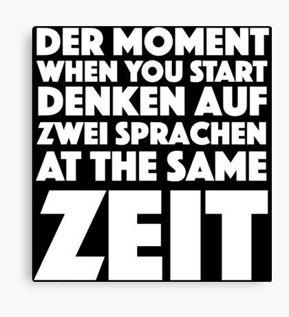 Der Moment When You Start German Student English Learner Germany, Austria, Switzerland  Canvas Print