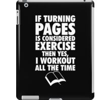 If Turning Pages is Exercise iPad Case/Skin