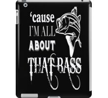 Cause I'm All About That Bass! iPad Case/Skin