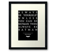 Paulo Coelho Quotes - Be Batman Framed Print