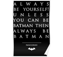 Paulo Coelho Quotes - Be Batman Poster