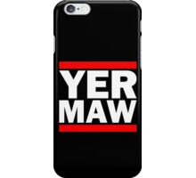 Yer Maw - Run DMC Style Logo iPhone Case/Skin