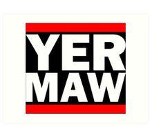 Yer Maw - Run DMC Style Logo Art Print