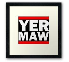 Yer Maw - Run DMC Style Logo Framed Print