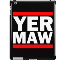 Yer Maw - Run DMC Style Logo iPad Case/Skin