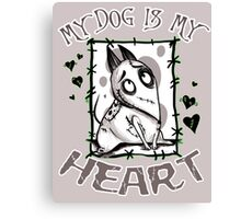 My Dog is my Heart Canvas Print
