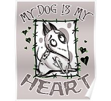 My Dog is my Heart Poster