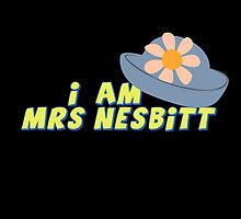 I Am Mrs. Nesbitt by hauntedhouse