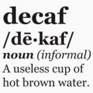 Decaf Defined by Chris Patrick Carolan