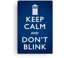 Keep Calm and Don't Blink - Poster Canvas Print