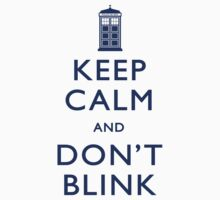 Keep Calm and Don't Blink - Light Kids Tee