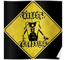 Claptrap Badass Crossing (Worn Sign) Poster