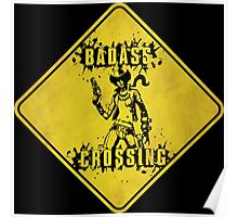 Nisha Badass Crossing (Worn Sign) Poster