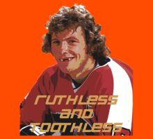 Bobby Clarke Ruthless and Toothless by Game7