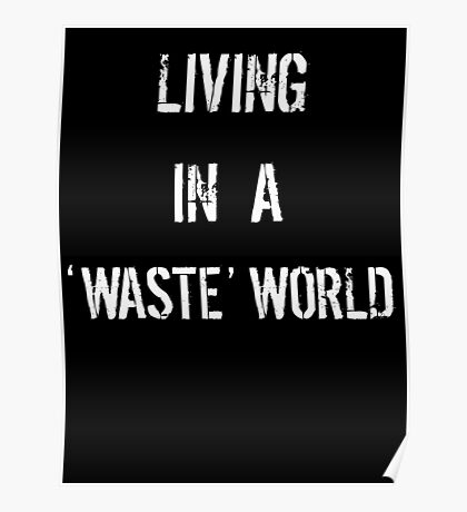Westworld living in a Waste world Poster