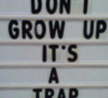 Don't Grow Up Sticker
