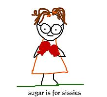 jenny quips:  sugar is for sissies by JennyQuips