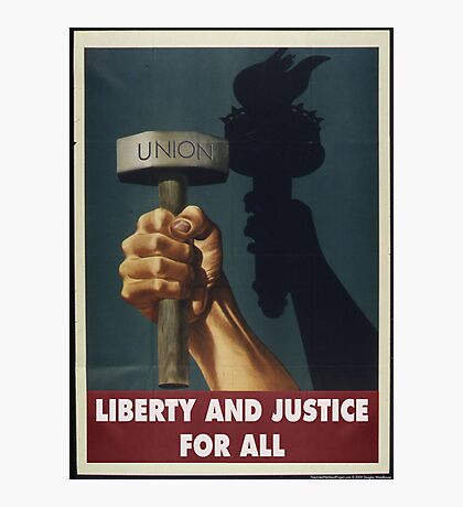 Union Posters: Liberty and Justice Photographic Print