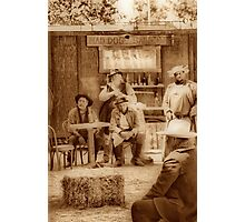 Happy Hour in the Old West Photographic Print