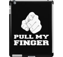 PULL MY FINGER iPad Case/Skin