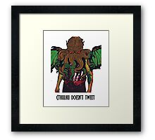 Cthulhu Doesn't Tweet - White Framed Print