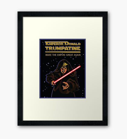 Emperor Donald Trumpatine Make the Empire Great Again Framed Print